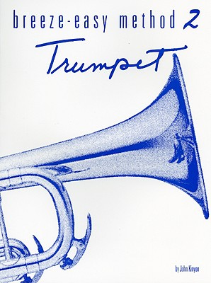 Breeze-Easy Method for Trumpet, Book II By Kinyon, John