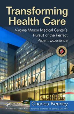 Transforming Health Care By Kenney, Charles/ Berwick, Donald M., M.D. (FRW)