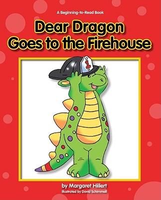 Dear Dragon Goes to the Fire House By Hillert, Margaret/ Schimmell, David (ILT)